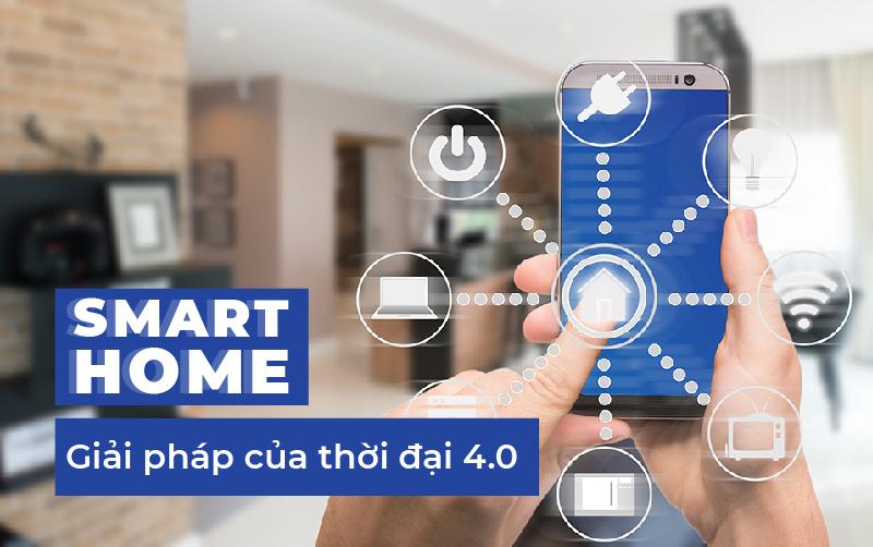 Smart Home - Giải pháp của thời đại 4.0