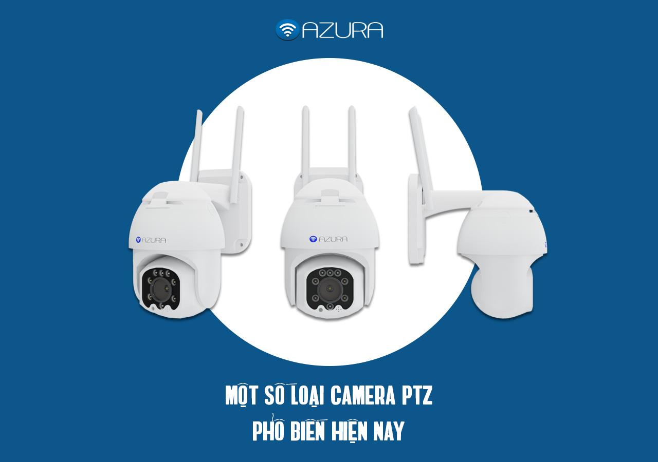 Một số loại Camera PTZ phổ biển hiện nay